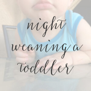 The Stages of Night Weaning a Boob-Obsessed Toddler