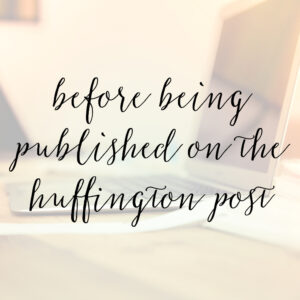 What I'd Wish I'd Known Before Being Published on the Huffington Post