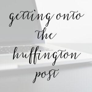 How I Got Onto the Huffington Post