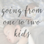The Adjustment of Going from One to Two Kids