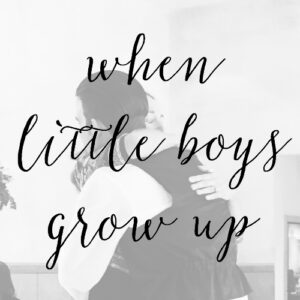 When Little Boys Grow Up