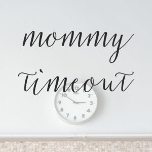 7 Signs You Need to Go to Mommy Timeout