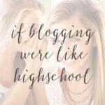 If Blogging Were Like Highschool