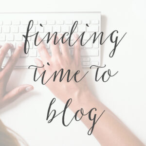 Finding Time to Blog