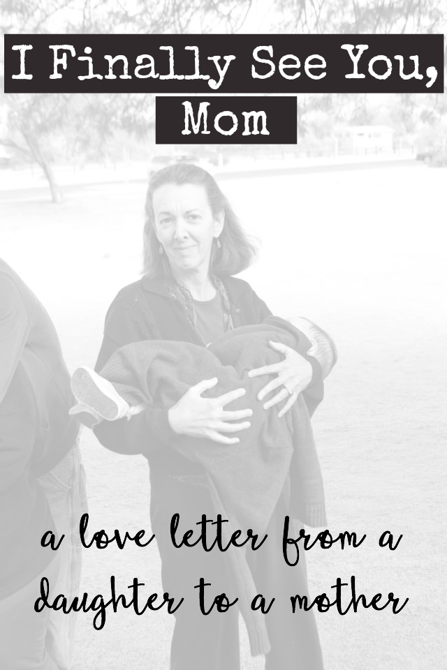I Finally See You, Mom - I didn't understand my mother's love until I became one myself
