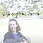I Finally See You, Mom