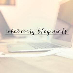 10 Things Every Blog Needs