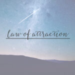 How to Effectively Use the Law of Attraction