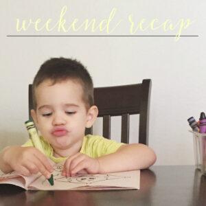 Weekend Recap