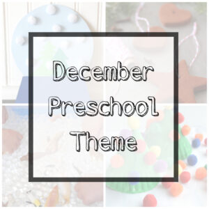 December Preschool Theme